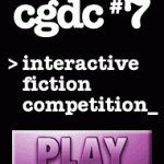 "cgdc #7/> interactive fiction competition_"" width=""150″ height=""150″ /></a><figcaption id="
